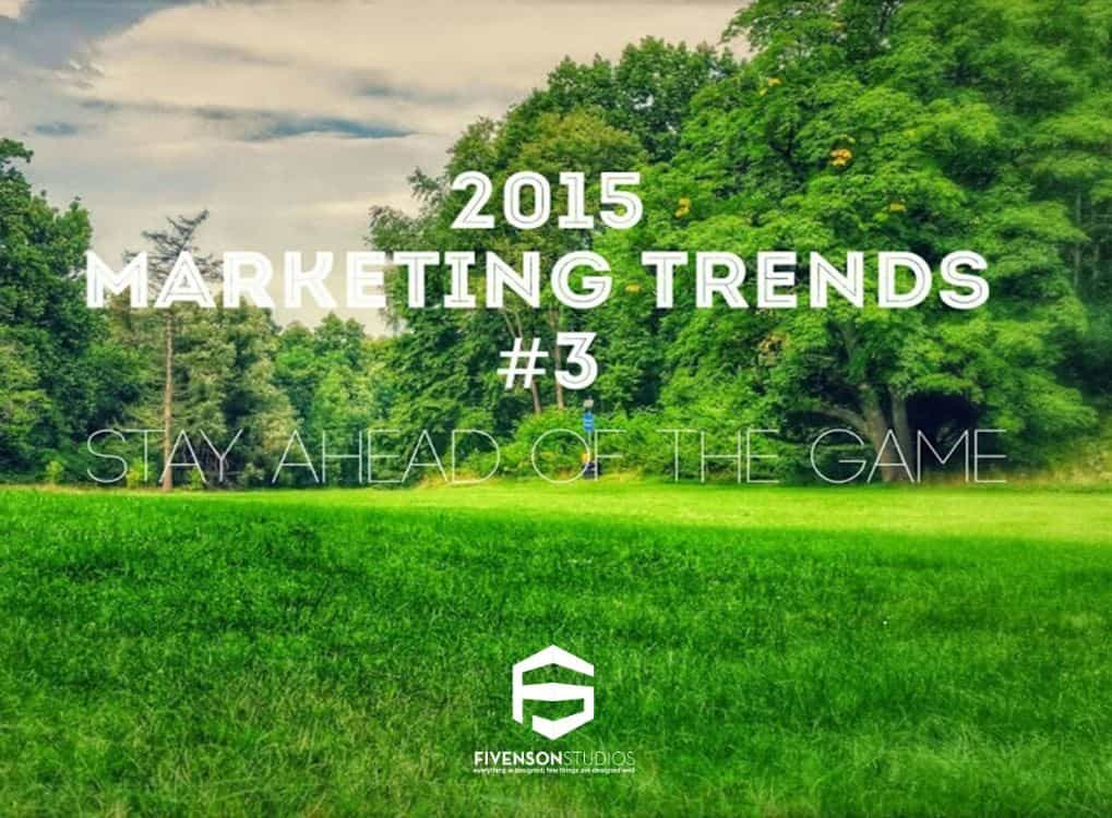 #3 of the bTop 7 Marketing Trends to Stay Ahead of the Game(Ann Arbor Michigan Graphic Design Company FIvenson Studios)