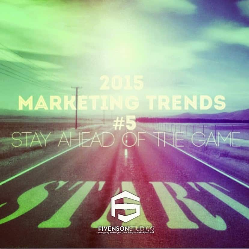 #5 of the bTop 7 Marketing Trends to Stay Ahead of the Game (Ann Arbor Michigan Graphic Design Company Fivenson Studios)