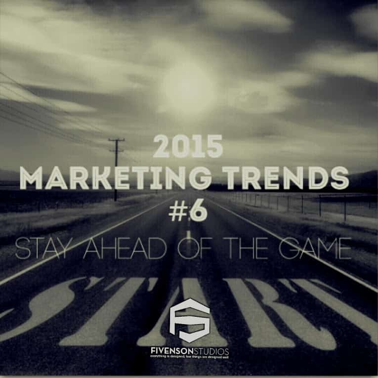 #6 of the bTop 7 Marketing Trends to Stay Ahead of the Game (Ann Arbor Michigan Graphic Design Company Fivenson Studios)
